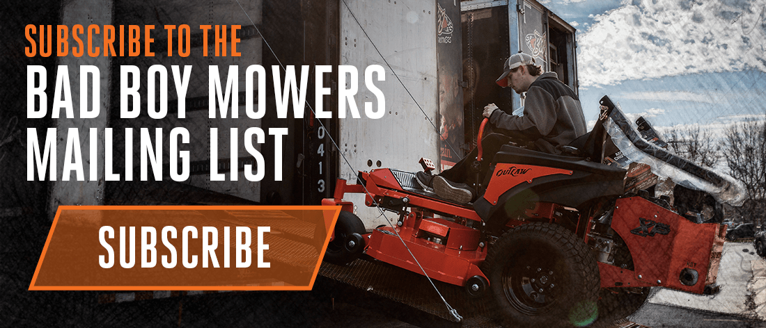 Subscribe To The Bad Boy Mowers Mailing List